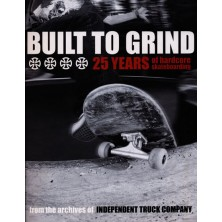 Built To Grind - 25 Years of Hardcore Skateboarding