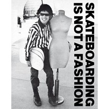 Skateboarding is Not a Fashion